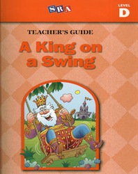 Basic Reading Series. A King on a Swing, Teacher Guide, Level D