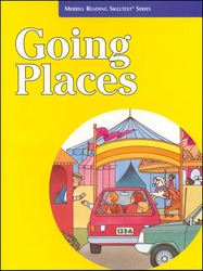 Merrill Reading Skilltext® Series  - Going Places Student Edition, Grade K