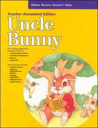 Merrill Reading Skilltext® Series, Uncle Bunny Teacher Edition, Level 2.5