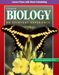 Glencoe Biology: An Everyday Experience, Lesson Plans with Block Scheduling, Teacher Edition