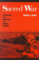 Sacred War: Nationalism and Revolution In A Divided Vietnam