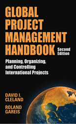 Global Project Management Handbook: Planning, Organizing and Controlling International Projects, Second Edition