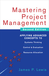 Mastering Project Management: Applying Advanced Concepts to Systems Thinking, Control & Evaluation, Resource Allocation