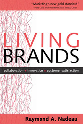 Living Brands: Collaboration + Innovation = Customer Fascination