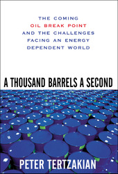 A Thousand Barrels a Second: The Coming Oil Break Point and the Challenges Facing an Energy Dependent World