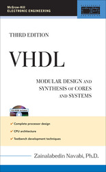 VHDL: Modular Design and Synthesis of Cores and Systems, 3rd Edition
