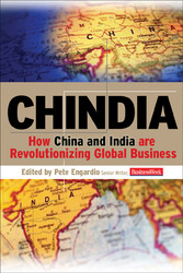 Chindia: How China and India Are Revolutionizing Global Business