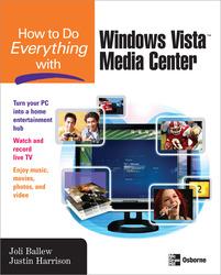 How to Do Everything with Windows Vista™ Media Center
