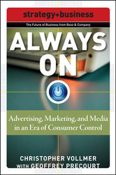 Always On: Advertising, Marketing, and Media in an Era of Consumer Control