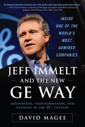 Jeff Immelt and the New GE Way: Innovation, Transformation and Winning in the 21st Century