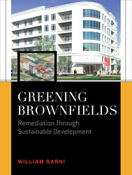 Greening Brownfields: Remediation Through Sustainable Development
