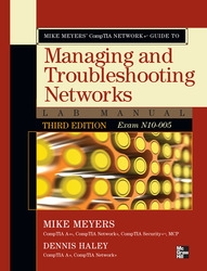 Mike Meyers' CompTIA Network+ Guide to Managing and Troubleshooting Networks Lab Manual, 3rd Edition (Exam N10-005)