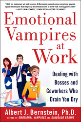 Emotional Vampires at Work: Dealing with Bosses and Coworkers Who Drain You Dry