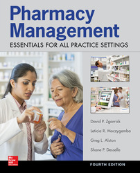 Pharmacy Management: Essentials for All Practice Settings, Fourth Edition