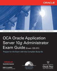OCA Oracle Application Server 10g Administrator Exam Guide (Exam 1Z0-311)