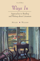 Ways In: Approaches To Reading and Writing about Literature
