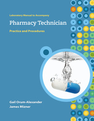 Lab Manual to accompany Pharmacy Technician: Practice and Procedures