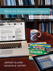 MATH FOR BUSINESS AND FINANCE: AN ALGEBRAIC APPROACH 1E