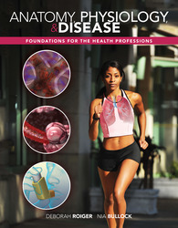 Anatomy, Physiology & Disease: Foundations for the Health Professions