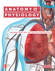 Anatomy & Physiology: Foundations for the Health Professions