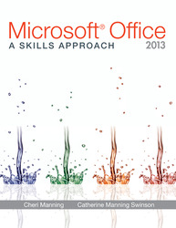 Microsoft® Office 2013: A Skills Approach