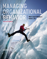 Managing Organizational Behavior:  What Great Managers Know and Do