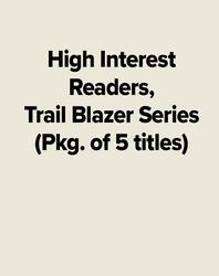 High Interest Readers, Trail Blazer Series (Pkg. of 5 titles)