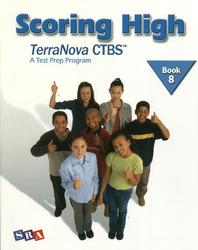 Scoring High on the TerraNova CTBS, Student Edition, Grade 8