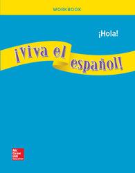 ¡Viva el español!: ¡Hola!, Workbook