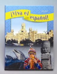 ¡Viva el español!: ¡Hola!, Student Textbook