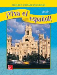 ¡Viva el español!: ¡Hola!, Teacher's Wraparound Edition'