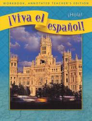 ¡Viva el español!: ¡Hola!, Workbook, Annotated Teacher's Edition