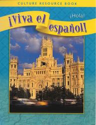 ¡Viva el español!: ¡Hola!, Culture Resource Book