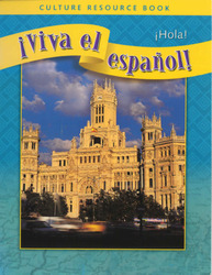 ¡Viva el español!: ¡Hola!, Culture Resource Book