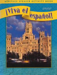 ¡Viva el español!: ¡Hola!, Heritage Speaker Activity Book