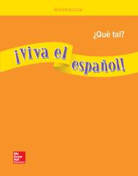 ¡Viva el español!: ¿Qué tal?, Workbook