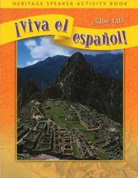 ¡Viva el español!: ¿Qué tal?, Heritage Speaker Activity Book