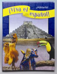 ¡Viva el español!: ¡Adelante!, Student Textbook