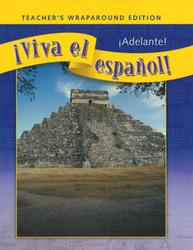 ¡Viva el español!: ¡Adelante,! Teacher's Wraparound Edition'