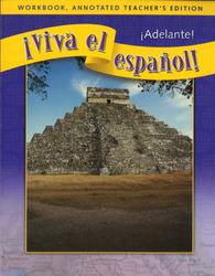 ¡Viva el español!: ¡Adelante!, Workbook, Annotated Teacher's Edition'