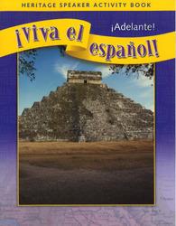 ¡Viva el español!: ¡Adelante!, Heritage Speaker Activity Book