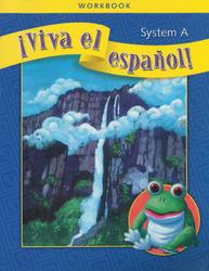 ¡Viva el español!, System A Workbook