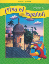 ¡Viva el español!, System C Workbook
