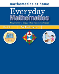 Everyday Mathematics, Grade Pre-K, Mathematics at Home® Book 2
