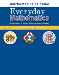 Everyday Mathematics, Grade Pre-K, Mathematics at Home® Book 3