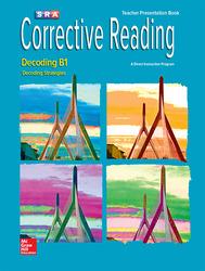 Corrective Reading Decoding Level B1, Teacher Presentation Book