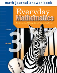 Everyday Mathematics, Grade 3, Journal Answers Teacher Book Volume 1