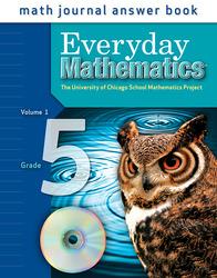 Everyday Mathematics, Grade 5, Journal Answers Teacher Book Volume 1
