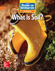 Reading for Information, On Level Student Reader, Earth - What Is Soil?, Grade 2