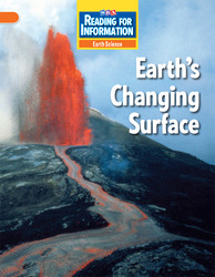 Reading for Information, Above Student Reader, Earth - Earth's Changing Surface, Grade 4